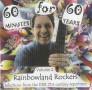 60 Minutes for 60 Years<p> Volume 2: Rainbowland Rockers</p>
