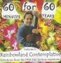60 Minutes for 60 Years<p> Volume 5: Rainbowland Contemplative</p>