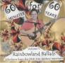 60 Minutes for 60 Years<p> Volume 1: Rainbowland Ballads</p>