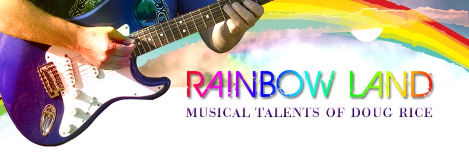 Rainbowland: The Music and Philosophy of Doug Rice